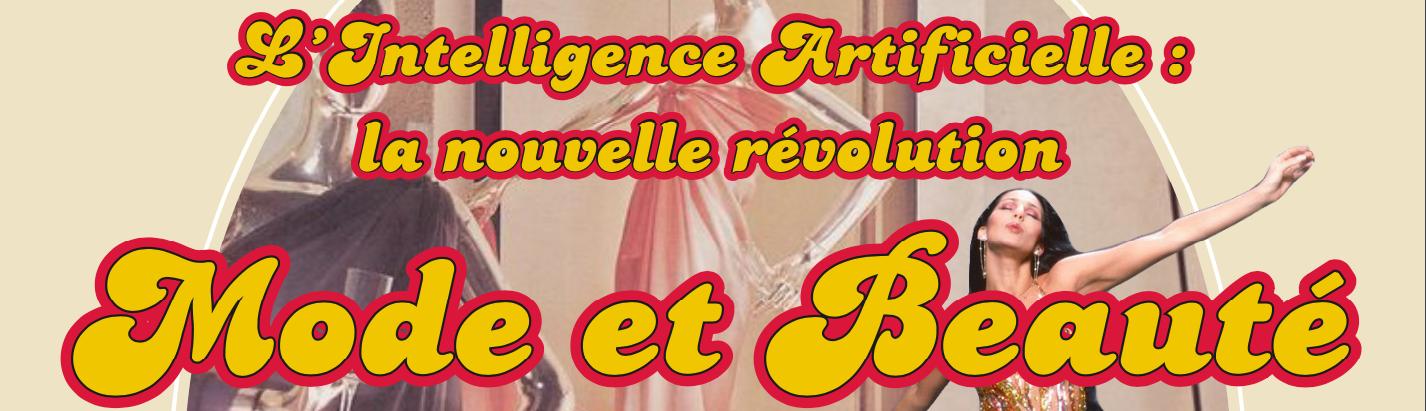L'Intelligence Artificielle : la nouvelle révolution Mode & Beauté